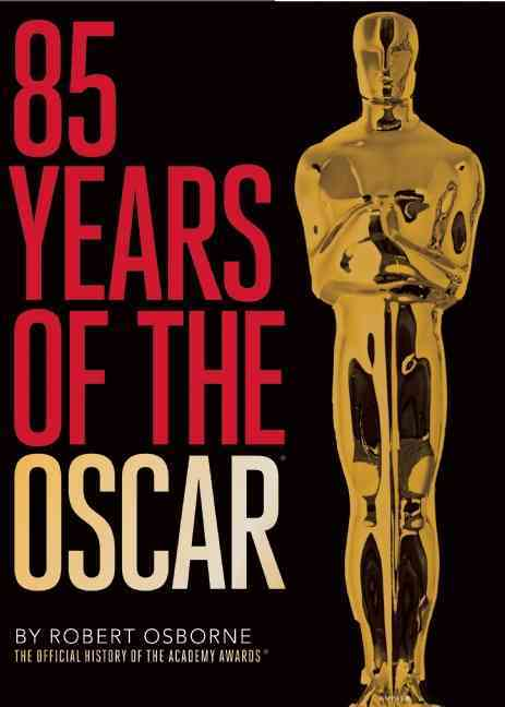 85 Years of the Oscar By Osborne, Robert